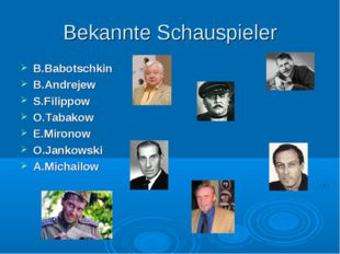 Bekannte Schauspieler B.Babotschkin B.Andrejew S.Filippow O.Tabakow E.Mironow