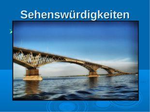 Sehenswürdigkeiten Die Saratower Wolga-Brücke