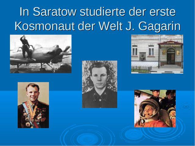 In Saratow studierte der erste Kosmonaut der Welt J. Gagarin goci