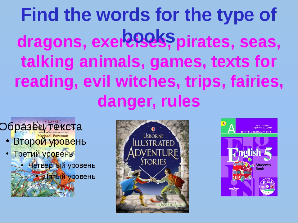 dragons, exercises, pirates, seas, talking animals, games, texts for reading,...