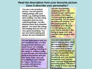 Read the description from your favourite picture. Does it describe your perso