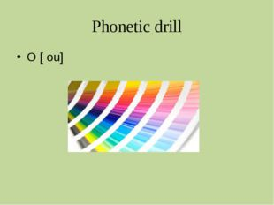 Phonetic drill O [ ou]