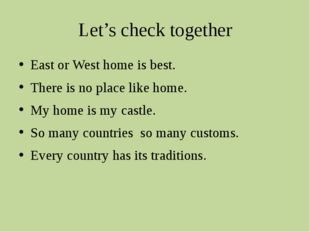 Let's check together East or West home is best. There is no place like home.