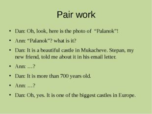 "Pair work Dan: Oh, look, here is the photo of ""Palanok""! Ann: ""Palanok""? what"