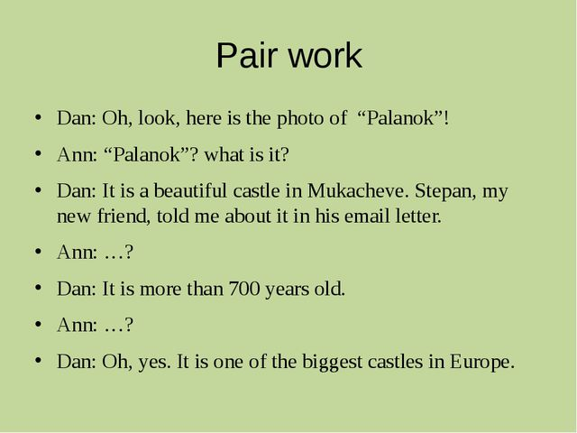 "Pair work Dan: Oh, look, here is the photo of ""Palanok""! Ann: ""Palanok""? what..."