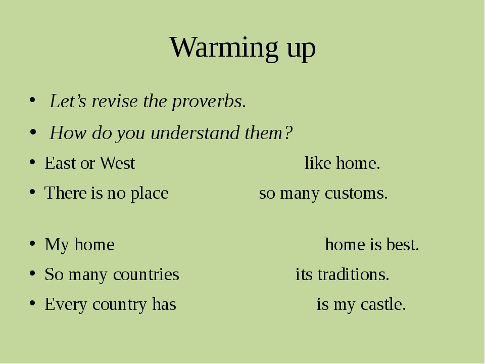 Warming up Let's revise the proverbs. How do you understand them? East or Wes...