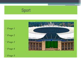 Sport Frage 1 Frage 2 Frage 3 Frage 4 Frage 5 Das Olympiastadion