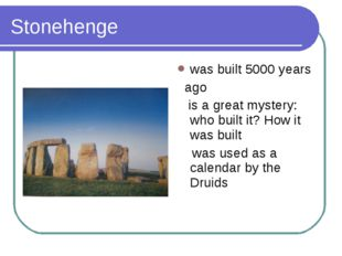 Stonehenge was built 5000 years ago is a great mystery: who built it? How it