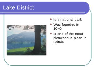 Lake District Is a national park Was founded in 1949 Is one of the most pictu