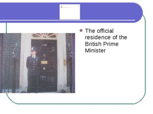 The official residence of the British Prime Minister