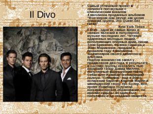 Il Divo Самый успешный проект в сегменте поп-музыки с классическим вокалом 4