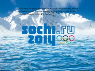 More than 30 years ago Summer Olympic Games were held in our country, and now