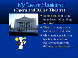 (Opera and Balley Theatre) In my opinion it is the most beautiful building i