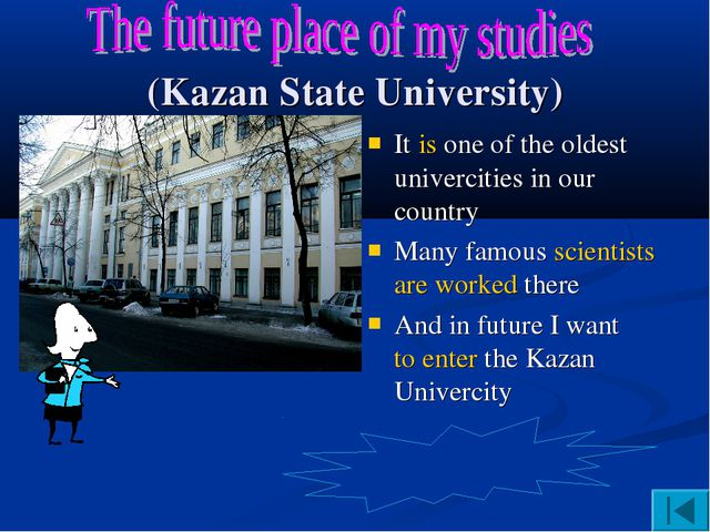 (Kazan State University) It is one of the oldest univercities in our country...