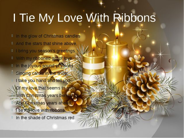 I Tie My Love With Ribbons In the glow of Christmas candles And the stars tha...