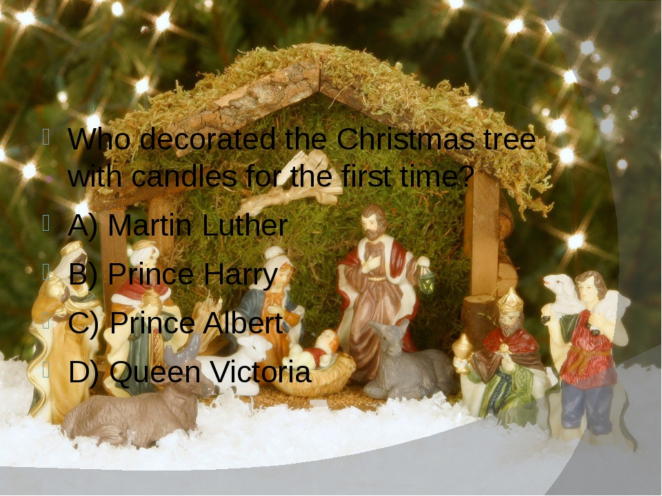 Who decorated the Christmas tree with candles for the first time? A) Martin...