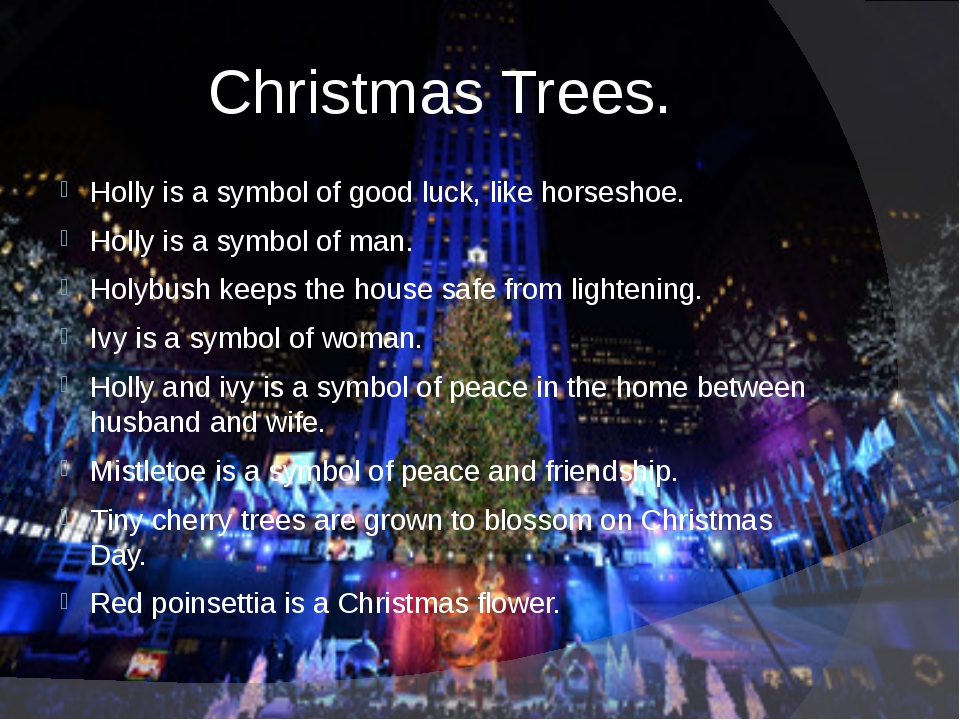 Christmas Trees. Holly is a symbol of good luck, like horseshoe. Holly is a s...