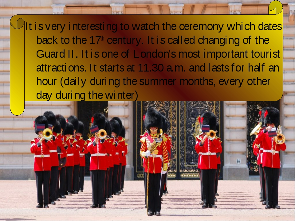 It is very interesting to watch the ceremony which dates back to the 17th cen...