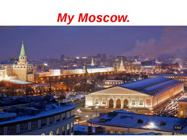 My Moscow.