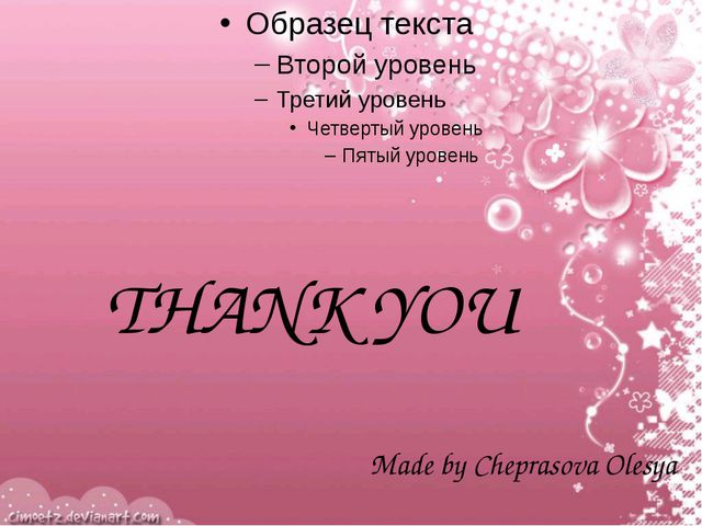 THANK YOU Made by Cheprasova Olesya