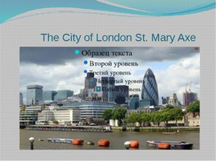 The City of London St. Mary Axe