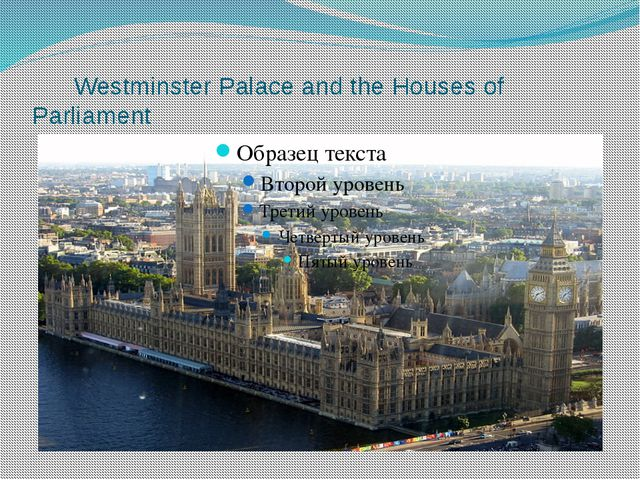 Westminster Palace and the Houses of Parliament