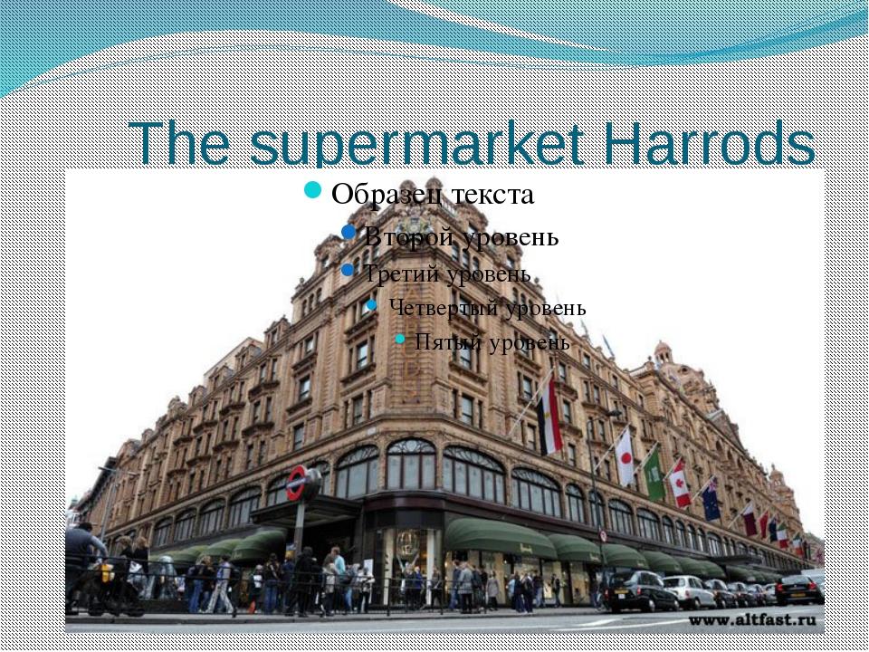 The supermarket Harrods