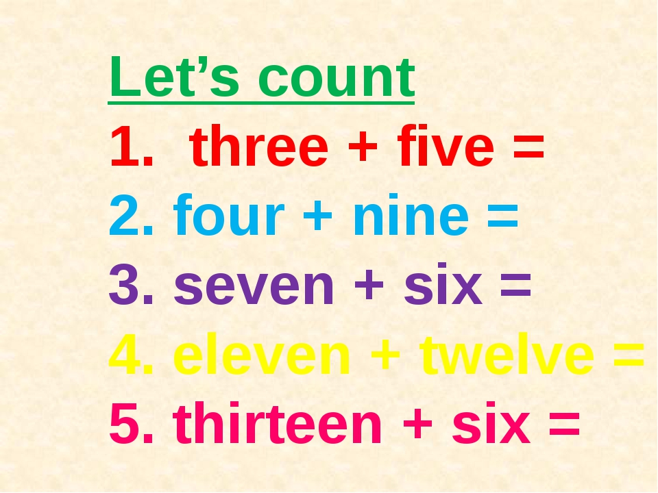 Let's count 1. three + five = 2. four + nine = 3. seven + six = 4. eleven + t...