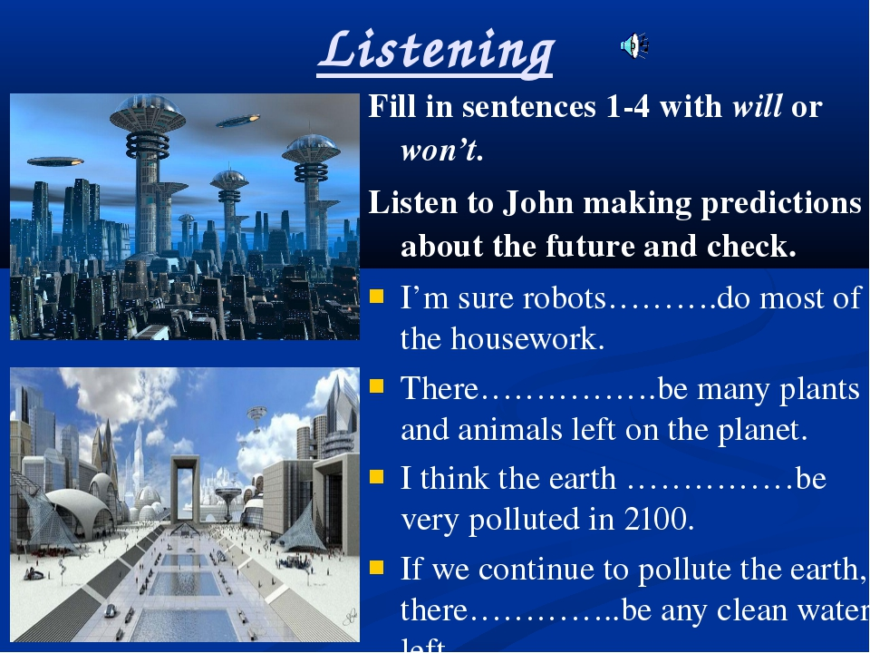 Listening Fill in sentences 1-4 with will or won't. Listen to John making pre...