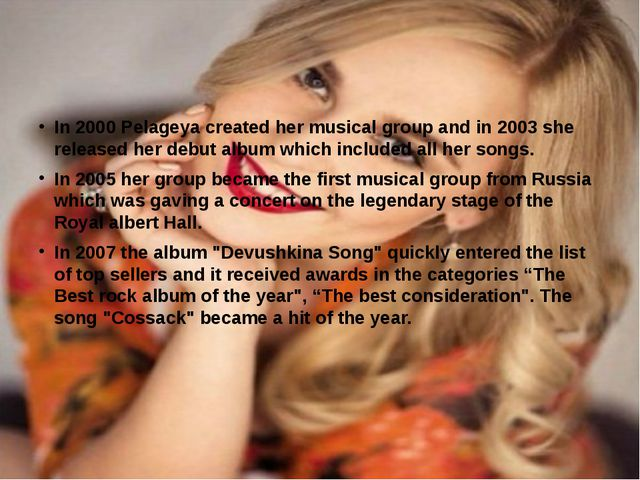 In 2000 Pelageya created her musical group and in 2003 she released her debut...