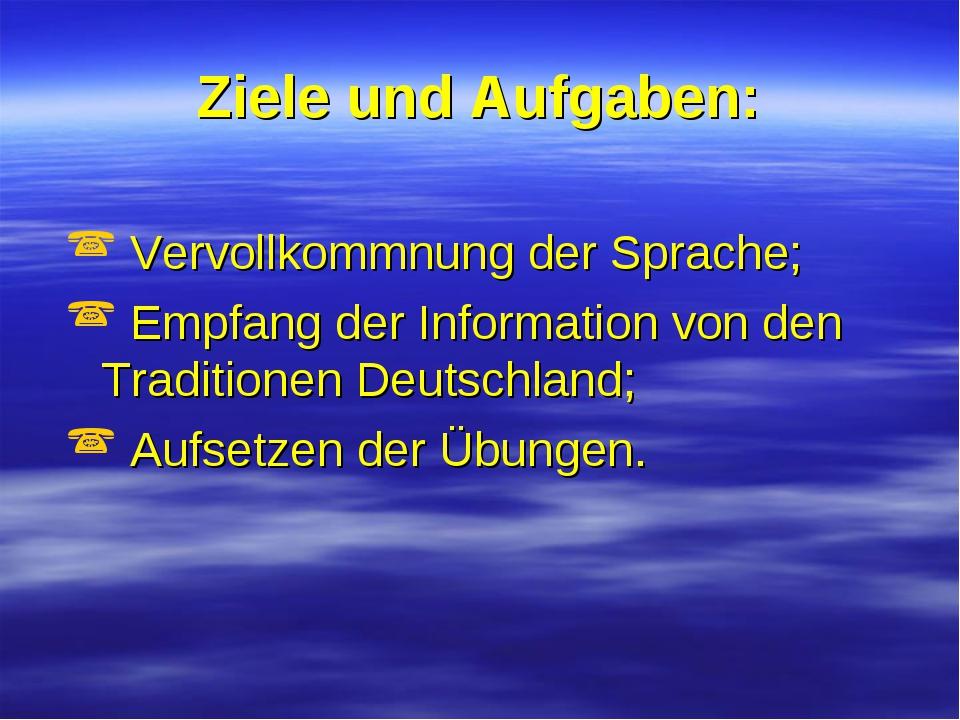 Ziele und Aufgaben: Vervollkommnung der Sprache; Empfang der Information von...