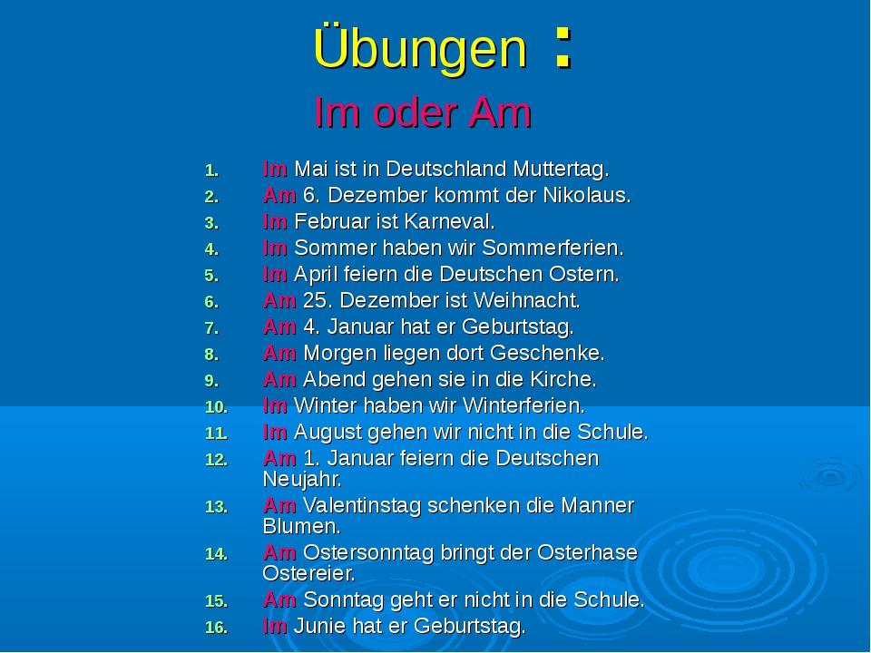 Übungen : Im Mai ist in Deutschland Muttertag. Am 6. Dezember kommt der Nikol...