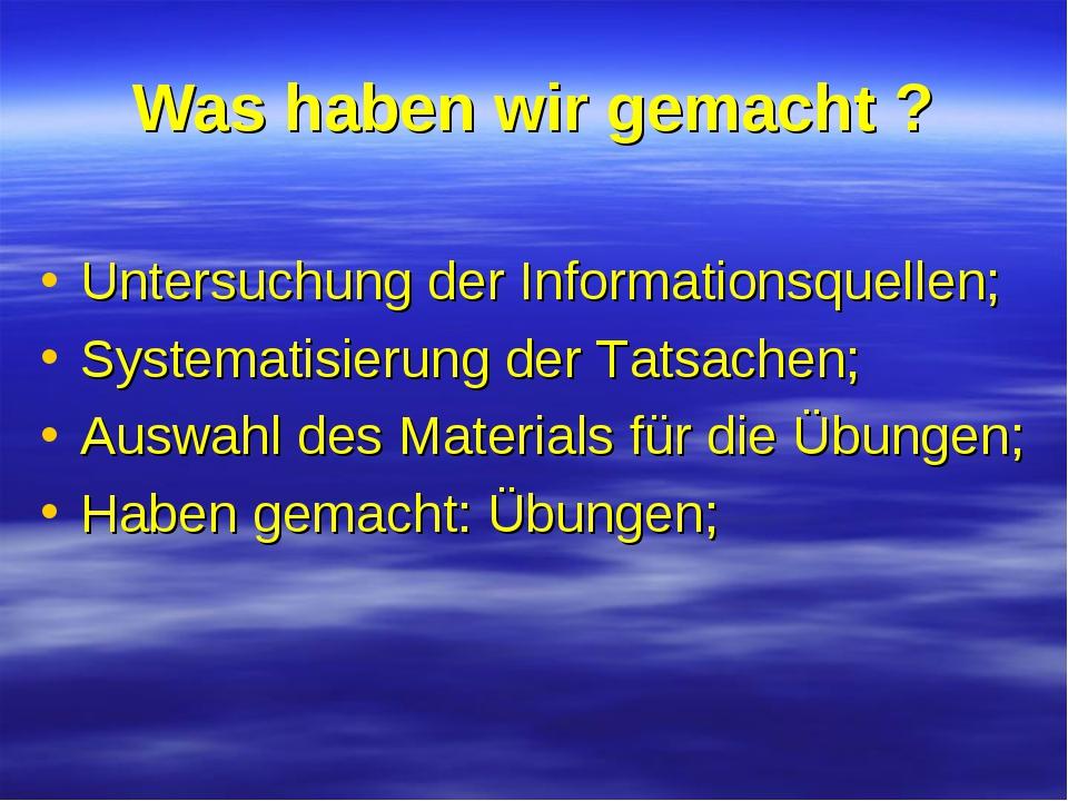Was haben wir gemacht ? Untersuchung der Informationsquellen; Systematisierun...