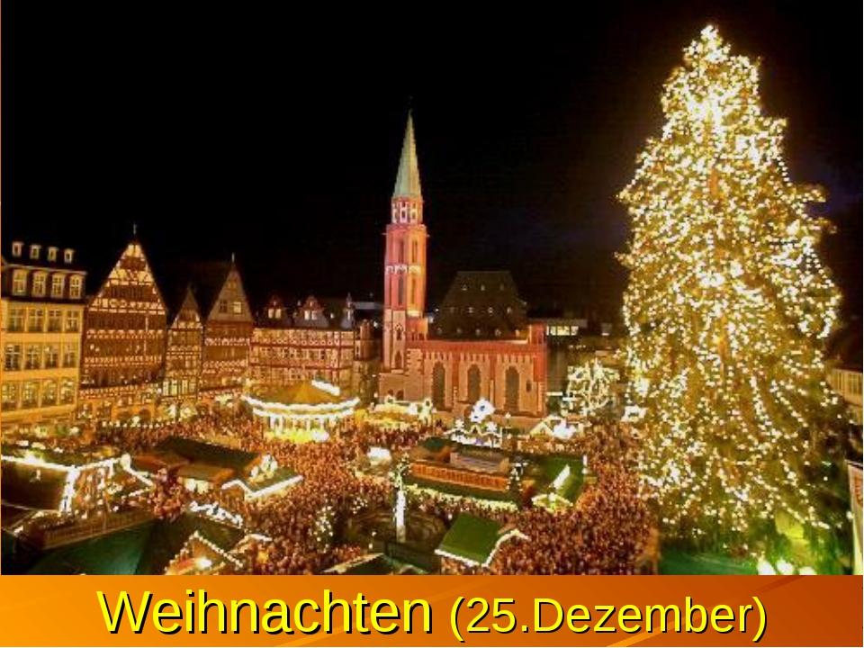 Weihnachten (25.Dezember)