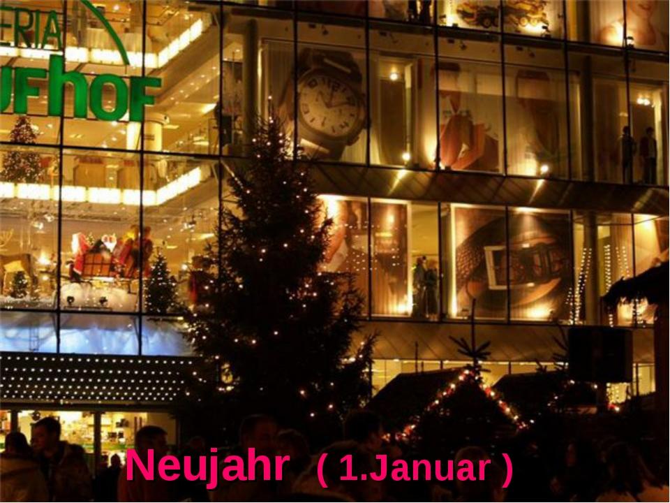 Neujahr ( 1.Januar )