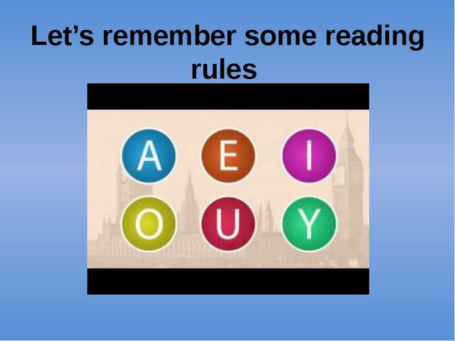 Let's remember some reading rules