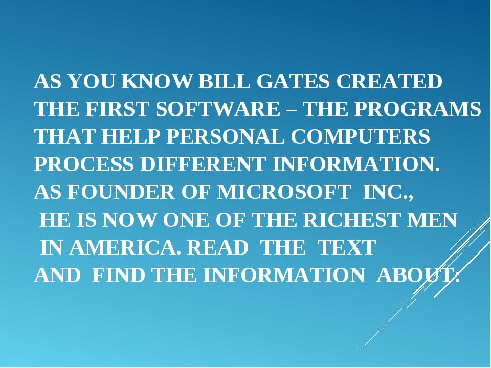AS YOU KNOW BILL GATES CREATED THE FIRST SOFTWARE – THE PROGRAMS THAT HELP PE...