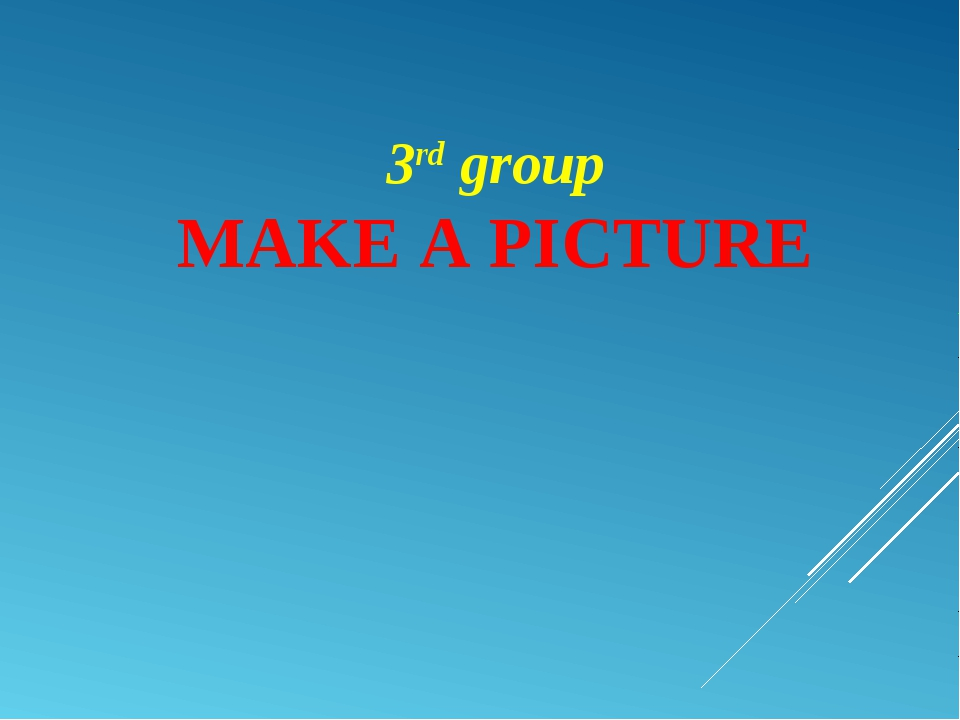 3rd group MAKE A PICTURE