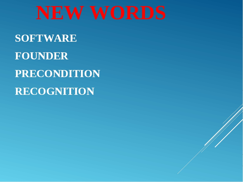 NEW WORDS SOFTWARE FOUNDER PRECONDITION RECOGNITION
