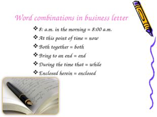 Word combinations in business letter 8: a.m. in the morning = 8:00 a.m. At th