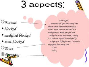 Format blocked modified blocked semi-blocked Prose Accuracy Dear Kate, I wan