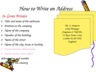 How to Write an Address In Great Britain Title and name of the addressee Posi