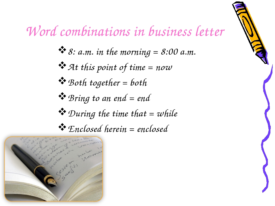 Word combinations in business letter 8: a.m. in the morning = 8:00 a.m. At th...