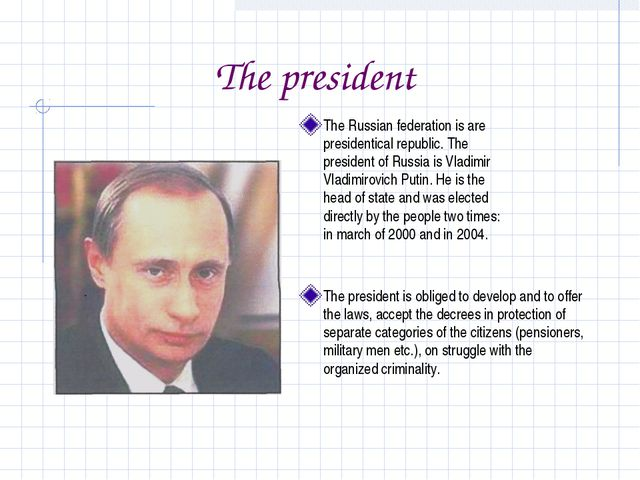 The president The Russian federation is are presidentical republic. The presi...