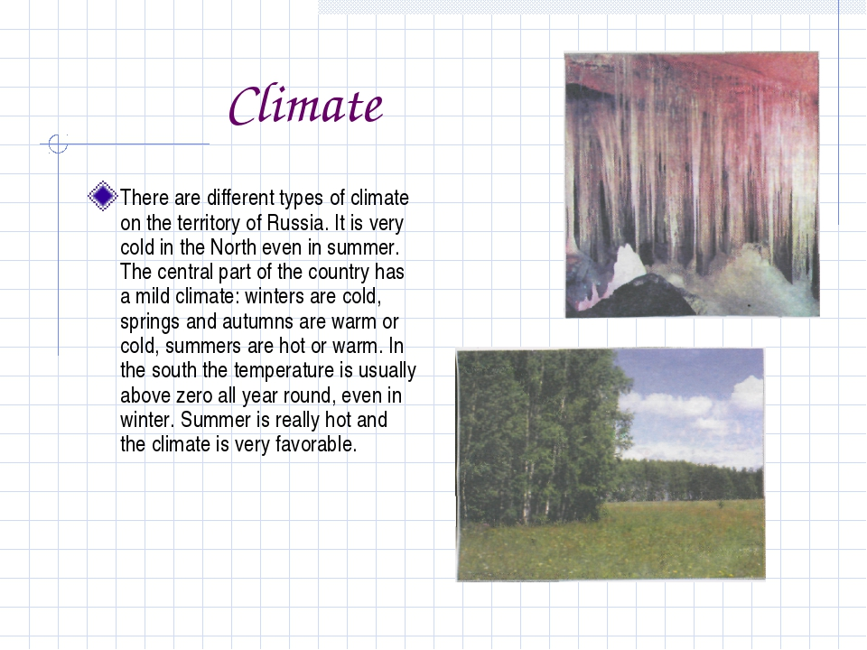 Climate There are different types of climate on the territory of Russia. It...