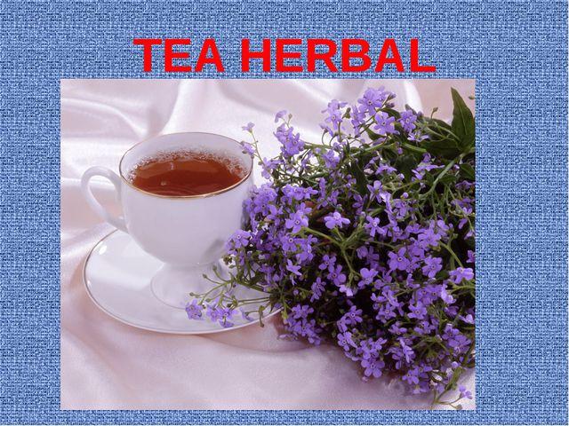 TEA HERBAL