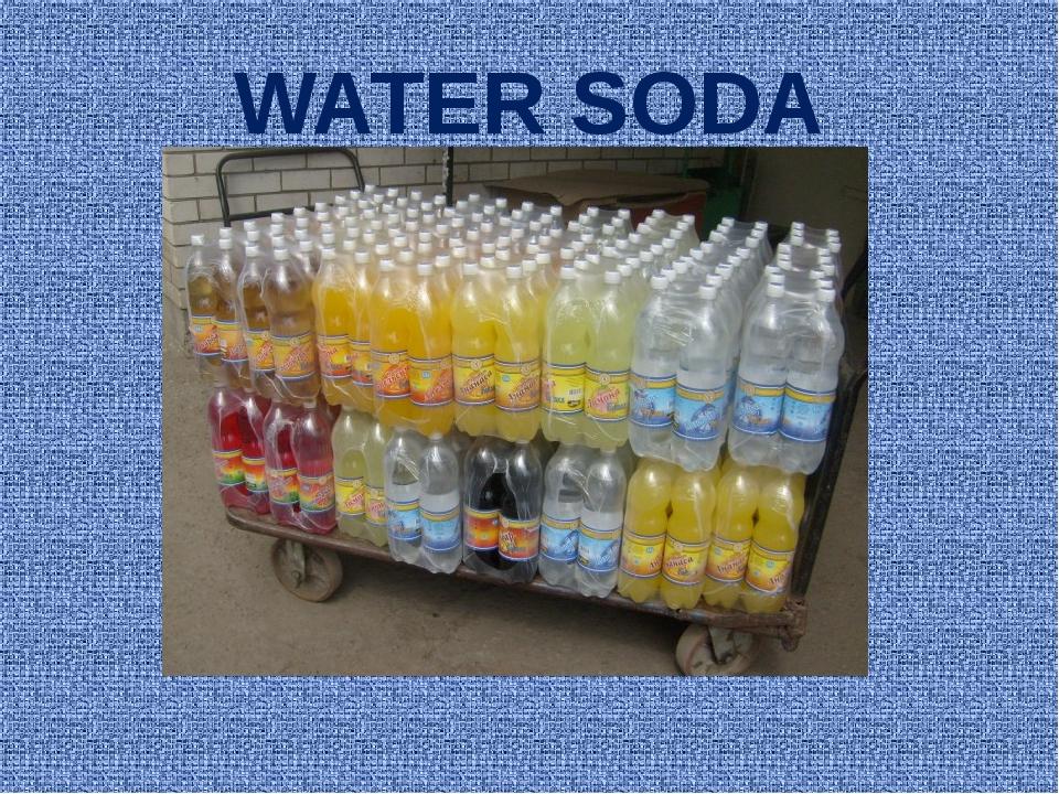 WATER SODA