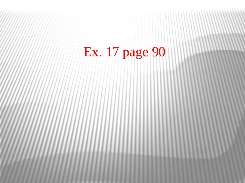 Ex. 17 page 90