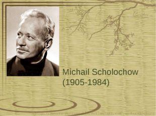 Michail Scholochow (1905-1984)