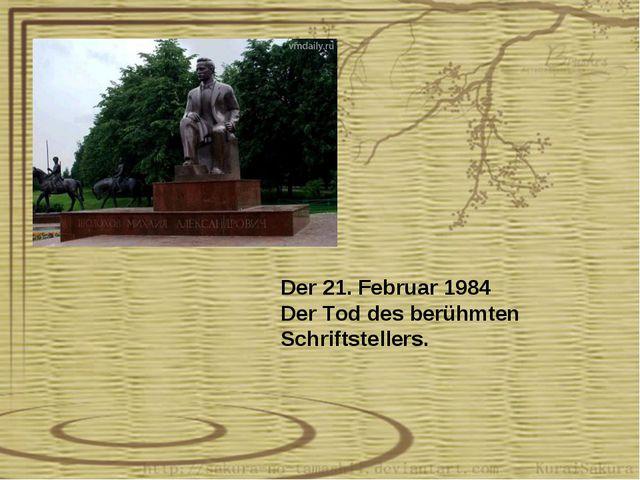 Der 21. Februar 1984 Der Tod des berühmten Schriftstellers.